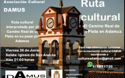 RUTA CULTURAL INTERPRETADA POR EL CAMINO REAL DE LA PLATA A SU PASO POR ADAMUZ